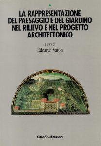 La rappresentazione del paesaggio e del giardino nel rilievo e nel progetto architettonico