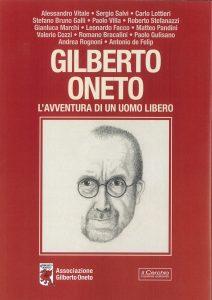 Gilberto Oneto. L'avventura di un uomo libero